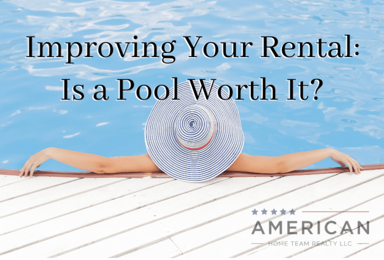 Improving Your Rental: Is a pool worth it?